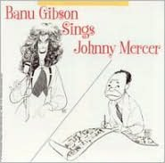 Banu Gibson Sings Johnny Mercer