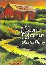 The Osborne Brothers: In Concert at Renfro Valley, Volume One