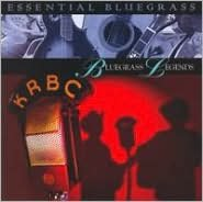 Essential Bluegrass: Bluegrass Legends