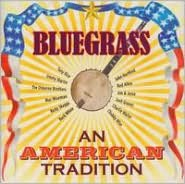 Bluegrass: An American Tradition