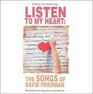 Listen to My Heart: The Songs of David Friedman