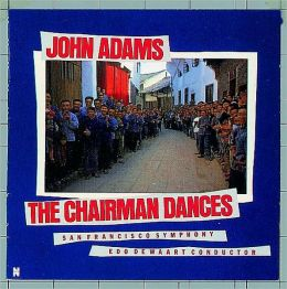 Adams: The Chairman Dances, etc.