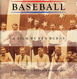 Baseball: The American Epic - A Film By Ken Burns [Original Soundtrack]