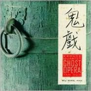 Tan Dun: Ghost Opera