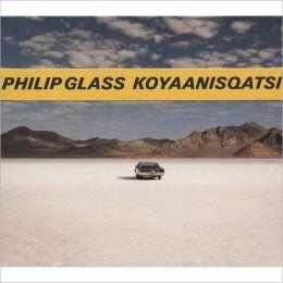 Philip Glass: Koyaanisqatsi