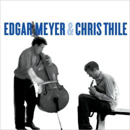 Edgar Meyer & Chris Thile [Deluxe Edition]