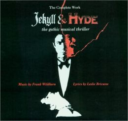 Jekyll & Hyde: The Gothic Musical Thriller - The Complete Work [Original Studio Cast]