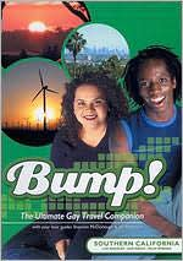 Bump! The Ultimate Gay Travel Companion: Southern California