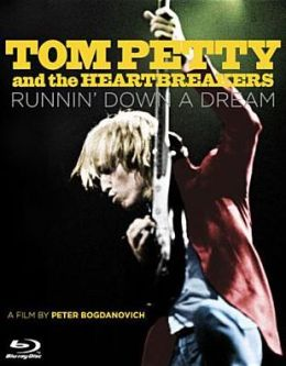 Tom Petty and the Heartbreakers: Runnin' Down a Dream