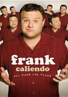 Frank Caliendo: All Over the Place