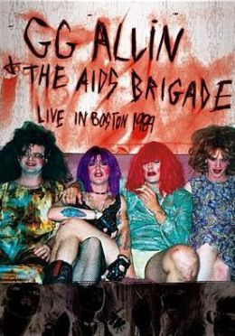 G.G. Allin & The AIDS Brigade: Live in Boston 1989