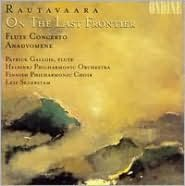 Rautavaara: Dances with the Winds, On the Last Frontier