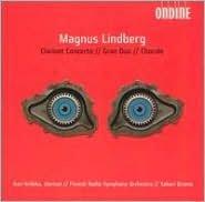 Magnus Lindberg: Clarinet Concerto; Gran Duo; Chorale