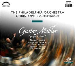 Mahler: Symphony No. 6; Piano Quartet