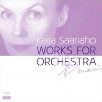 Kaija Saariaho: Works for Orchestra