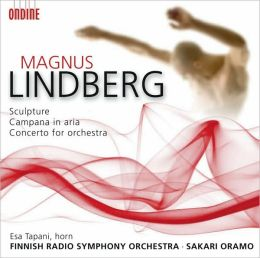 Magnus Lindberg: Sculpture; Campana in aria; Concerto for orchestra
