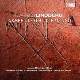 Magnus Lindberg: Graffiti; Seht Die Sonne