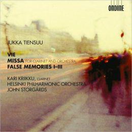 Jukka Tiensuu: Vie; Missa; False Memories