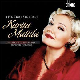 The Irresistible Karita Mattila