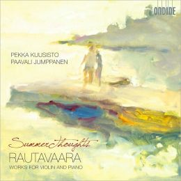Summer Thoughts: Rautavaara Works for Violin and Piano