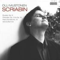 Scriabin: Etudes; Preludes; Piano Sonata No. 10; Vers la flamme