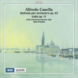 Alfredo Casella: Sinfonia per Orchestra, Op. 63; Italia, Op. 11