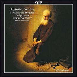 Heinrich Schütz: Musikalische Exequien; Bußpsalmen Cordes