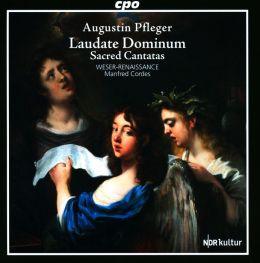 Augustin Pfleger: Laudate Dominum; Sacred Cantatas