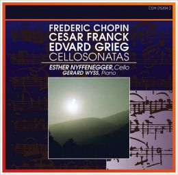 Chopin, Franck, Grieg: Cello Sonatas