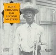 Bunk Johnson 1944: Second Masters
