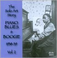 Solo Art Story: Piano Blues and Boogie 1938-1939, Vol. 2