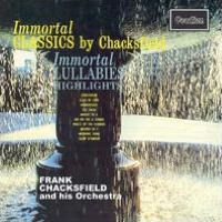 Immortal Classics by Chacksfield / Highlights from Immortal Lullabies