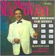 Mr. Music...Mantovani/More Mantovani Film Encores