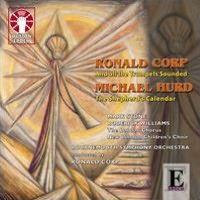 Ronald Corp: And All the Trumpets Sounded; Michael Hurd: The Shepherd's Calender