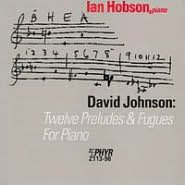 David Johnson: Twelve Preludes & Fugues for Piano