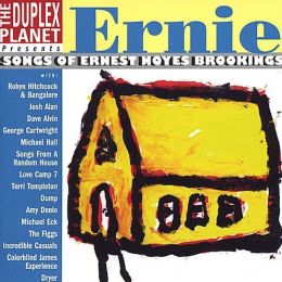 The Duplex Planet Presents Ernie: Songs of Ernest Noyes Brookings