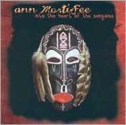 Into The Heart Of Sangoma (Ann Mortifee)