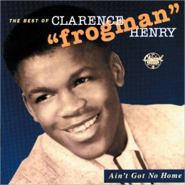 Ain't Got No Home: The Best of Clarence