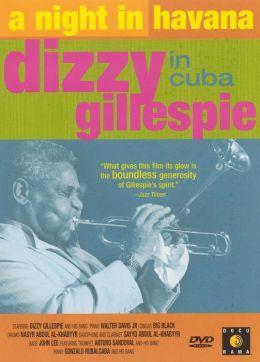 A Night In Havana: Dizzy Gillespie In Cuba