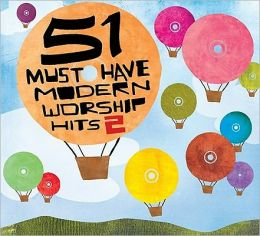 51 Must Have Modern Worship Hits, Vol. 2
