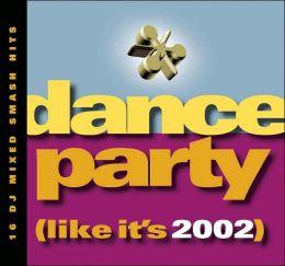 Dance Party (Like It's 2002)