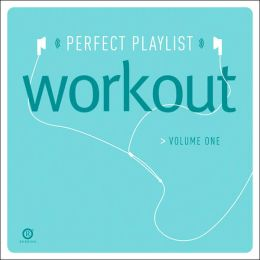 Perfect Playlist Workout, Vol. 1