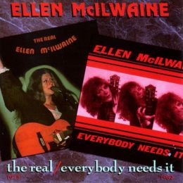 The Real Ellen McIlwaine/Everybody Needs It