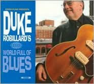 Duke Robillard's World Full of Blues