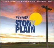 35 Years of Stony Plain