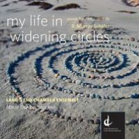 My Life in Widening Circles: Music by R. Murray Schafer