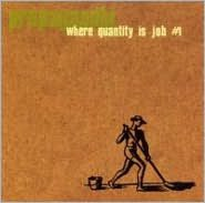 Where Quantity Is Job #1 [2005]