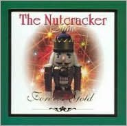 Forever Gold - The Christmas Collection: Nutcracker Suite and Other Christmas Classics