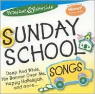 Praise & Worship: Sunday School Songs [St. Clair]
