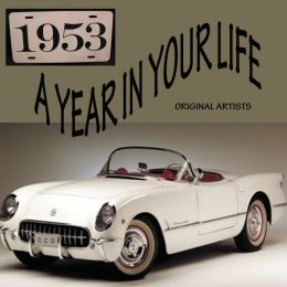 A Year in Your Life: 1953